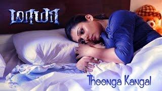 Thoonga Kangal - Maya