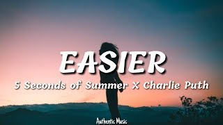 5 Seconds Of Summer, Charlie Puth   Easier (Lyrics)