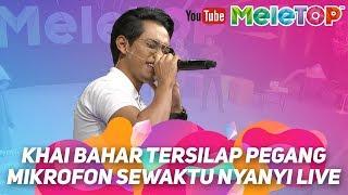 Khai Bahar pegang mic terbalik sewaktu nyanyi LIVE MeleTOP | Luluh