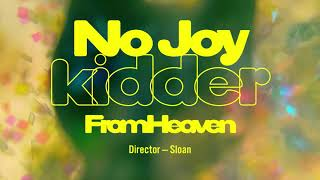 "No Joy – ""Kidder – From Heaven"""