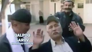 Qalpoq - Garov | Калпок - Гаров (hajviy ko