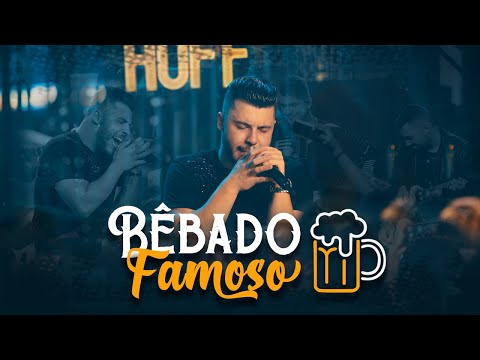 Bêbado Famoso – Murilo Huff
