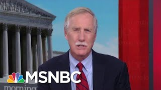 No One In Congress Is For Open Borders: Senator Angus King   Morning Joe   MSNBC