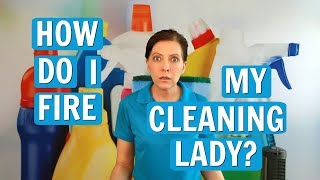 How to Fire the Cleaning Lady without Collateral Damage