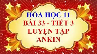 Hóa học lớp 11 - Bài 33 - Luyện tập về ankin - Tiết 3