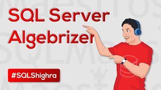 What is SQL Server Algebrizer