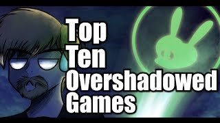 Top Ten Overshadowed Video Games