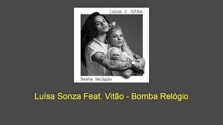 Luísa Sonza   Bomba Relógio Feat. Vitão   LETRALEGENDADO