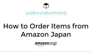 HowtoOrderItemsfromAmazonJapan-2016