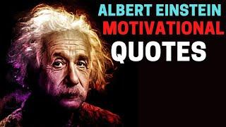 ALBERT EINSTEIN MOTIVATIONAL QUOTES
