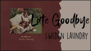 Sweden Laundry – Late Goodbye (긴 긴 인사) Lyrics INDO SUB