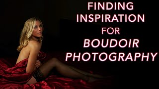 Finding Boudoir Photography Inspiration - Valentine's Day 2020 Part 2 PLUS Free Member EBooks