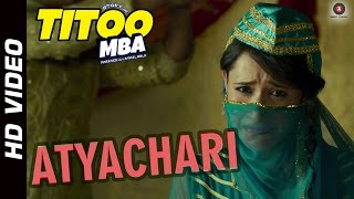 Atyachari - Official Song Video - Titoo MBA