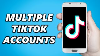 How to Add Multiple TikTok Accounts on one Device!