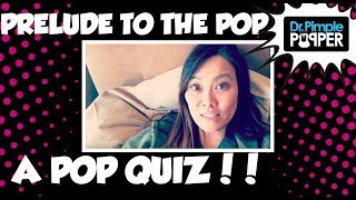 Prelude POP Quiz!!  Are you a TRUE Popaholic?!