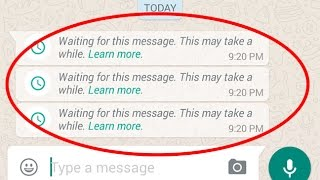 How to fix Waiting for this message.This may take a while error in whatsapp