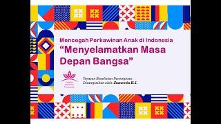 Mencegah Perkawinan Anak di Indonesia: Menyelamatkan Masa Depan Bangsa