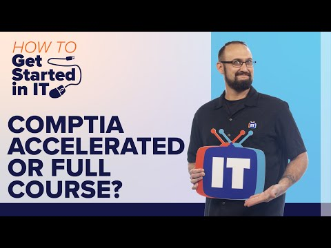 CompTIA Accelerated or Full Courses, Which is For You? | How to ...