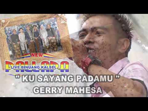 Ku Sayang Padamu Gerry Mahesa New Pallapa Live Binuang Kalsel