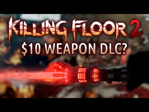 Killing Floor 2's Monetization Is A Mess ($10 DLC Weapons)