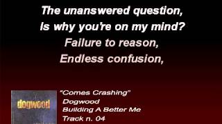Dogwood - Comes Crashing (Lyrics)