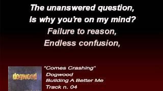 Dogwood - Comes Crashing (Lyrics)