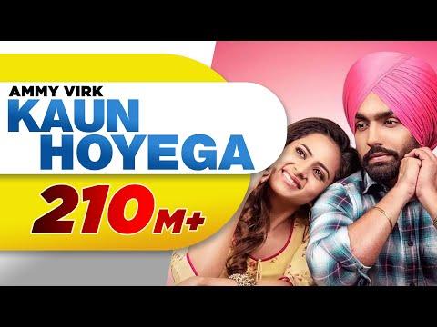 Kaun Hoyega (Full Video) | Qismat | Ammy Virk | Sargun Mehta | Jaani | B Praak | New Song 2018
