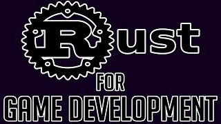 Rust For Game Development