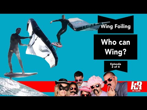 Who can Wing Foil? and what experience do I need? (Wing Series Part 2 of 4)