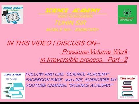 THERMODYNAMICS----PRESSURE-VOLUME WORK IN IRREVERSIBLE PROCESS,  PART--2