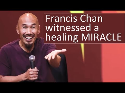 Francis Chan witnessed a healing MIRACLE (Francis Chan testimony) - Francis Chan