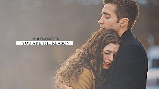 ✥ Multicouples • You Are The Reason {1000 Subs!!} ♥