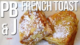 Epic PB & J French Toast Recipe | SAM THE COOKING GUY
