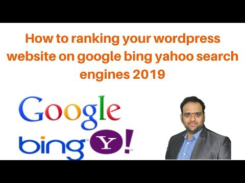 How to ranking your wordpress website on google bing yahoo search engines 2019