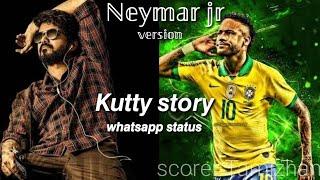 Neymar jr/(master) kutty sory tamil whatsapp status