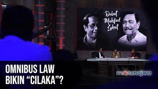 "Debut Mahfud Luhut: Omnibus Law Bikin ""Cilaka""? (Part 4) | Mata Najwa"