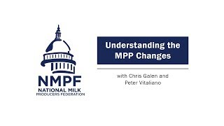 """""""Understanding the MPP Changes"""" with NMPF"""