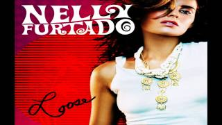Nelly Furtado - All Good Things Come To An End [HQ MP3]
