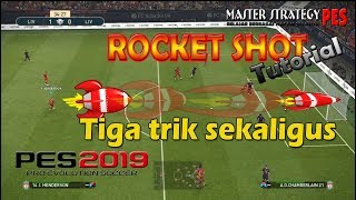 PES 2019 | Tiga Trik Membuat Tendangan Roket | Rocket Shot Tutorial