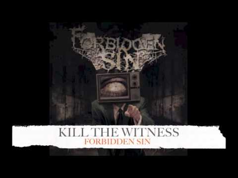 Forbidden Sin - Kill The Witness