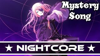 Nightcore - Mystery Song