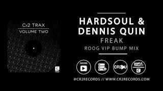 Hardsoul & Dennis Quin - Freak (Roog VIP Bump Mix)