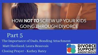 Part 5 - Dads, Bonding, Prayer Over Our Children  Matt Haviland, Laura Beauvais, Kathey Batey