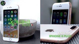 iPhone 8 Plus, análisis. Review en México