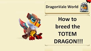 how to get the totem dragon in dragonvale world - 免费在线视频最佳