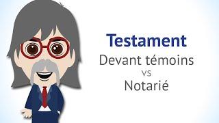 Le testament devant 2 témoins est-il aussi valable qu'un testament notarié?