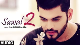 Sawal 2: Sangram Hanjra (Full Audio Song) Jassi   - YouTube
