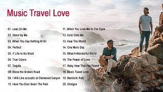 Music Travel Love | Song Covers | Good Taste of Music