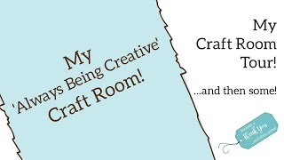 Craft Room Tour 2019   Include a Thank you ...and then some!
