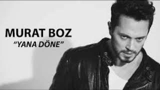 Murat Boz Yana Döne Remix 2018